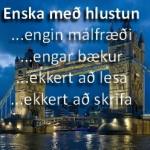 Viltu læra ensku betur án bóka og málfræðiæfinga?